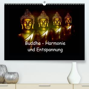 Buddha – Harmonie und Entspannung (Premium, hochwertiger DIN A2 Wandkalender 2021, Kunstdruck in Hochglanz) von Axon und Claudia Burlager,  Julia