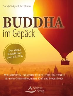 Buddha im Gepäck – Der kleine Reiseführer zum Glück von Kuhn Shimu,  Sandy Taikyu