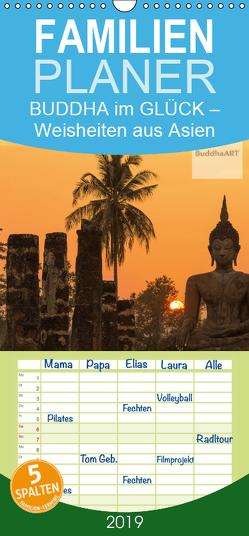 BUDDHA im GLÜCK – Weisheiten aus Asien – Familienplaner hoch (Wandkalender 2019 , 21 cm x 45 cm, hoch) von BuddhaART