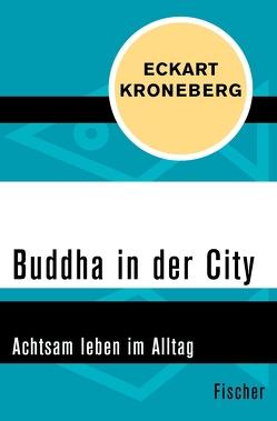 Buddha in der City von Kroneberg,  Eckart