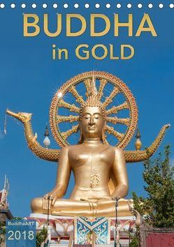 BUDDHA in GOLD (Tischkalender 2018 DIN A5 hoch) von BuddhaART,  k.A.