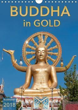 BUDDHA in GOLD (Wandkalender 2018 DIN A4 hoch) von BuddhaART,  k.A.