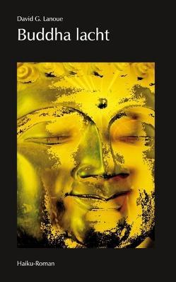 Buddha lacht von Lanoue,  David G.