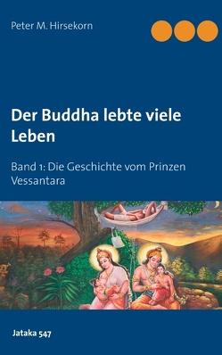 Buddha lebte viele Leben von Hirsekorn,  Peter M.