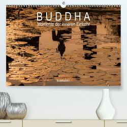 Buddha – Momente der inneren Einkehr (Premium, hochwertiger DIN A2 Wandkalender 2021, Kunstdruck in Hochglanz) von BuddhaART