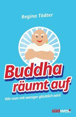 Buddha räumt auf von Tödter,  Regina