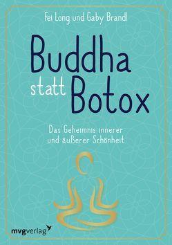 Buddha statt Botox von Brandl,  Gaby, Long,  Fei