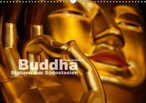 Buddha – Statuen aus Südostasien (Wandkalender 2018 DIN A3 quer) von Schickert,  Peter