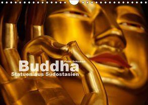 Buddha – Statuen aus Südostasien (Wandkalender 2019 DIN A4 quer) von Schickert,  Peter