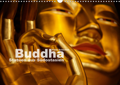 Buddha – Statuen aus Südostasien (Wandkalender 2021 DIN A3 quer) von Schickert,  Peter