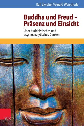 Buddha und Freud – Präsenz und Einsicht von Weischede,  Gerald, Zwiebel,  Ralf