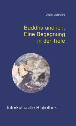 Buddha und ich von Libbrecht,  Ulrich