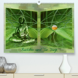 Buddha und Yin Yang (Premium, hochwertiger DIN A2 Wandkalender 2020, Kunstdruck in Hochglanz) von Burlager,  Claudia