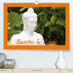 Buddha & Zitate (Premium, hochwertiger DIN A2 Wandkalender 2021, Kunstdruck in Hochglanz) von Stanzer,  Elisabeth