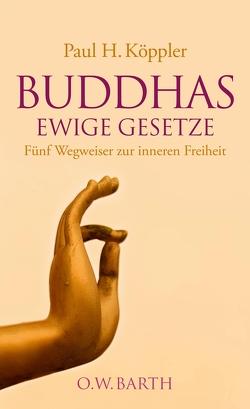 Buddhas ewige Gesetze von Köppler,  Paul H