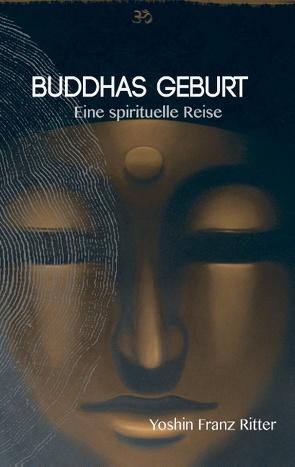 Buddhas Geburt von Ritter,  Yoshin Franz