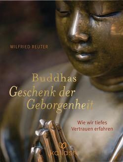 Buddhas Geschenk der Geborgenheit von Reuter,  Wilfried