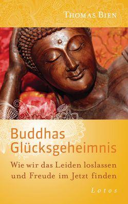 Buddhas Glücksgeheimnis von Bien,  Thomas, Lehner,  Jochen, Surya Das,  Lama