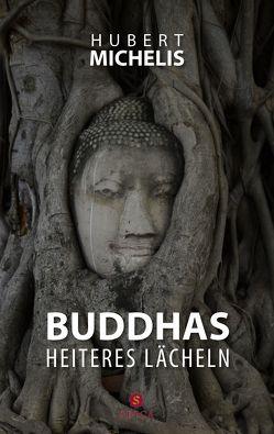 Buddhas heiteres Lächeln von Michelis,  Hubert
