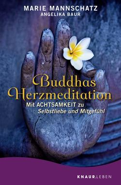 Buddhas Herzmeditation von Baur,  Angelika, Mannschatz,  Marie