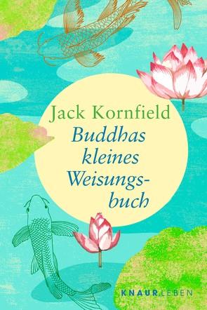 Buddhas kleines Weisungsbuch von Kobbe,  Peter, Kornfield,  Jack