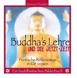 Buddha's Lehre und die Jetzt-Zeit von Doden,  Menno
