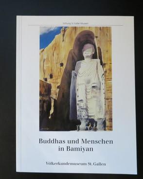 Buddhas und Menschen in Bamiyan von Brechna,  Habibo, Brechna,  Joséphine E, Breshna,  Abdullah, Harms,  Steffen, Hüss,  Erika, Steffan,  Roland