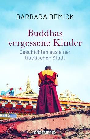 Buddhas vergessene Kinder von Demick,  Barbara, Gockel,  Gabriele