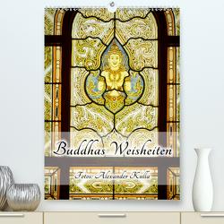 Buddhas Weisheiten (Premium, hochwertiger DIN A2 Wandkalender 2021, Kunstdruck in Hochglanz) von Kulla,  Alexander