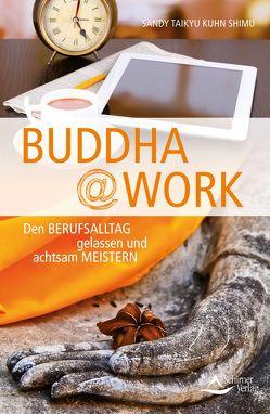 Buddha@work von Kuhn Shimu,  Sandy Taikyu