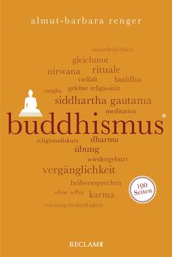 Buddhismus. 100 Seiten von Renger,  Almut-Barbara