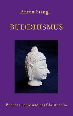 Buddhismus von Stangl,  Anton