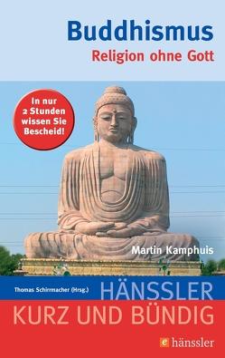 Buddhismus von Kamphuis,  Martin, Schirrmacher,  Thomas
