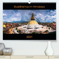 Buddhismus im Himalaya (Premium, hochwertiger DIN A2 Wandkalender 2021, Kunstdruck in Hochglanz) von Koenig,  Jens