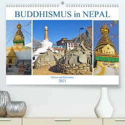 BUDDHISMUS in NEPAL, Klöster und Kultstätten (Premium, hochwertiger DIN A2 Wandkalender 2021, Kunstdruck in Hochglanz) von Senff,  Ulrich