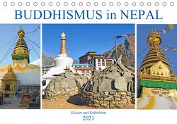 BUDDHISMUS in NEPAL, Klöster und Kultstätten (Tischkalender 2021 DIN A5 quer) von Senff,  Ulrich
