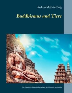 Buddhismus und Tiere von Essig,  Andreas Melchior
