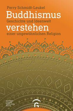Buddhismus verstehen von Schmidt-Leukel,  Perry, Türstig,  Hans-Georg