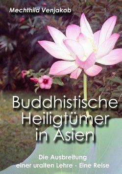 Buddhistische Heiligtümer in Asien von Venjakob,  Mechthild