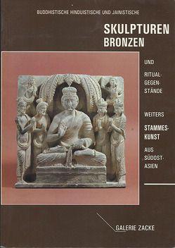 Buddhistische, hinduistische und jainistische Skulpturen, Bronzen und Ritualgegenstände von Zacke,  Irene, Zacken,  Wolfmar
