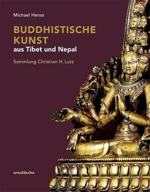 Buddhistische Kunst aus Tibet und Nepal von Henss,  Michael