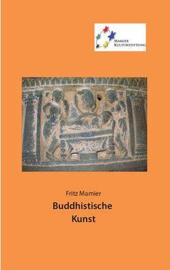 Buddhistische Kunst von Mamier,  Fritz