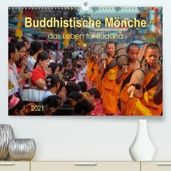 Buddhistische Mönche – das Leben für Buddha (Premium, hochwertiger DIN A2 Wandkalender 2021, Kunstdruck in Hochglanz) von Roder,  Peter