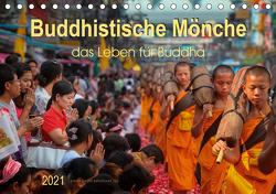Buddhistische Mönche – das Leben für Buddha (Tischkalender 2021 DIN A5 quer) von Roder,  Peter