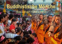 Buddhistische Mönche – das Leben für Buddha (Wandkalender 2021 DIN A3 quer) von Roder,  Peter