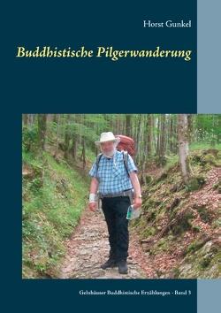 Buddhistische Pilgerwanderung von Gunkel,  Horst