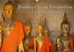 Buddhistische Weisheiten (Wandkalender 2019 DIN A2 quer) von Kulla,  Alexander