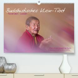 Buddhistisches Klein-Tibet (Premium, hochwertiger DIN A2 Wandkalender 2021, Kunstdruck in Hochglanz) von Esser,  Barbara