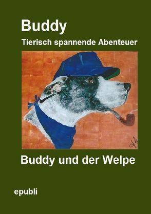 Buddy   Tierisch spannende Abenteuer / Buddy und der Welpe von Jebsen,  Heike