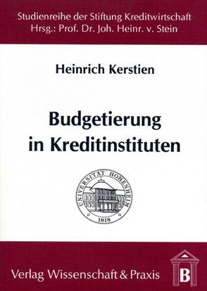 Budgetierung in Kreditinstituten von Kerstien,  Heinrich